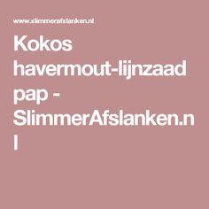 Kokos havermout-lijnzaad pap - SlimmerAfslanken.nl