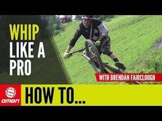How To Whip Like A Pro – With Brendan Fairclough | Mountain Bike Skills - VIDEO - http://mountain-bike-review.net/mountain-bikes/how-to-whip-like-a-pro-with-brendan-fairclough-mountain-bike-skills-video/ #mountainbike #mountain biking