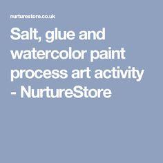 Salt, glue and watercolor paint process art activity - NurtureStore