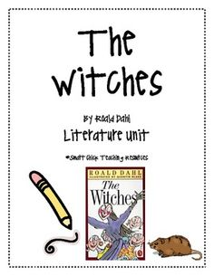 """The Witches"", Roald Dahl, a HUGE 72 page Literature Unit!"