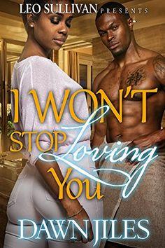 I Won't Stop Loving You by Dawn Jiles http://www.amazon.com/dp/B0195RLK2U/ref=cm_sw_r_pi_dp_pLpAwb0H62K9C