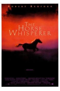 The Horse Whisperer LOVE LOVE This movie!!