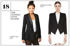 The Tuxedo-Style Blazer — If you don't already own one of these, shame on you. Because if there's anything we've learned from Yves Saint Laurent, it's that Le Smoking is the coolest look on a woman, ever. And fall's tuxedo-style blazer is the perfect way to infuse that timeless brand of chic into any outfit.