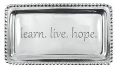 "Mariposa ""learn. live. hope."" Statement Tray"