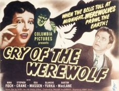 Cry of the Werewolf (1944) Also Called: Daughter of the Werewolf A woman descended from Marie Laveau, a werewolf, uses her own powers to ward an archeological team off from her ancestor's tomb
