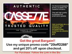 "Hello my friends, I'm Brand Ambassador of the U.S based The Cassette Company. They sell high quality Sunglasses and prescription glasses. FREE SHIPPING ON U.S ORDERS & FREE SHIPPING ON INTERNATIONAL SHIPPING ON ORDERS OVER $70. Get the great Bargain!!  Use my unique promo code ""20off2288""   and get 20% off upon checkout."
