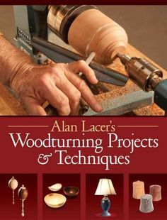 Selected from more than 15 years of articles from one of the country's top turners, Alan Lacer's Woodturning Projects Techniques has everything you need to learn to turn and take your lathe skills to