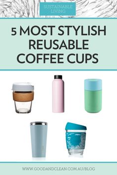 5 Most Stylish Reusable Coffee Cups Coffee Cup Storage, Coffee Cup Crafts, Going Zero Waste, Disposable Coffee Cups, Latte, Zero Waste Store, Coffee Cup Design, Reusable Coffee Cup, Green Cleaning