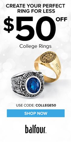Save $50 on college jewelry with code COLLEGE50.  Create a unique ring that perfectly matches your style!