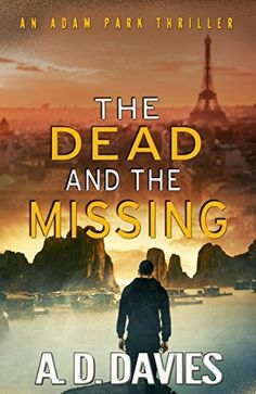The Dead and the Missing: An Adam Park Thriller, http://www.amazon.com/dp/B00XNZ0IZQ/ref=cm_sw_r_pi_awdm_xs_hl2kyb9WVXW8Q