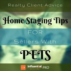 Home Staging Tips for Sellers with Pets #ThisGirlSellsHouses #realestate