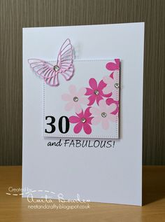 Hi there    I'd like to share a card I made for a good friend of mine who celebrated her 30th birthday last month (oh to be so young!) and s...