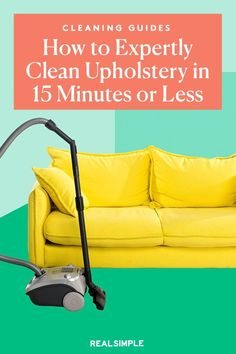 How to Clean Upholstery in 15 Minutes or Less | Try this quick cleaning plan to remove dirt and stains from your living room furniture. Whether you want to prolong the life of an investment piece or revive Grandma's old couch with a once-a-season cleaning with our upholstery cleaning guide in 15 minutes or less. #cleaningtips #cleanhouse #realsimple #stepbystepcleaning #cleaninghacks #cleaningguide
