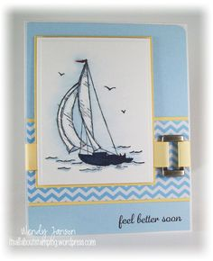 Sail Away and Feel Better April 27, 2014 | Stamps:  Sail Away, Express Yourself; Paper:  Whisper White, So Saffron, Bashful Blue, Misc chevron; Ink:  Memento Tuxedo Black; Accessories:  Corner rounder punch, So Saffron 3/4″ grosgrain ribbon, copic markers B91, B99, B93, 0, R27, Pewter Hodgepodge Hardware, Nestabilities rectangle,