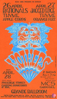 4/26-28/ 1968 .... Grande Ballroom    ....Mothers ... Rationals ... Thyme ... Appel Corps ... Jagged Edge ... Orange Fuzz .. Psychedelic  Stooges ....Charging Rhinocerous of Soul ... MC5 ... Carousel ....  atist .... .   GARY GRIMSHAW