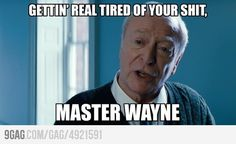 I totally hear Michael Caine's voice in my head saying this! lol #Batman