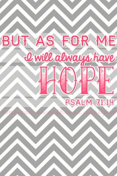 I love scripture with hope in it, and the cheveron and pink