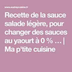 Recette de la sauce salade légère, pour changer des sauces au yaourt à 0 % …   Ma p'tite cuisine