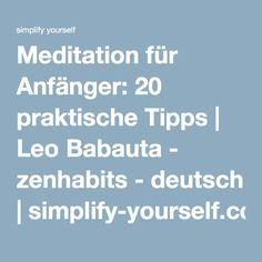 Meditation für Anfänger: 20 praktische Tipps   Leo Babauta - zenhabits - deutsch   simplify-yourself.com
