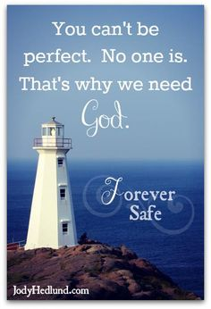 Quote from FOREVER SAFE, lighthouse inspirational romance by Jody Hedlund (Designed by Britney Adams).