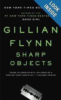 Favorite author of the moment: Sharp Objects by Gillian Flynn