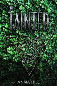 The Tainted (The Tainted Series Book 1) by [Hill, Anna]