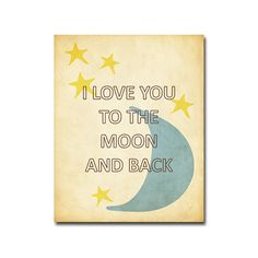 I Love You to the Moon and Back Poster - 8x10