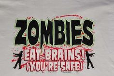 zombies eat brains (you're safe) funny t-shirt tee NWOT novelty graphic white #JERZEESGildanFOLweonlyusenamebrandfirsts #ShortSleeve