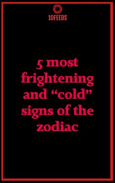 """5 most frightening and """"cold"""" signs of the zodiac #ZodiacSigns #ZodiacHoroscopes #Zodiac #Astrology #Taurus #virgo"""