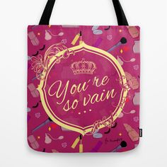 """You´re so vain"" Ecobag by Juliana Rumple. Society 6"