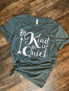 Mom Shirts Discover Be kind or be quiet womens shirt kindness motherhood anti bully v neck womens shirt Funny Shirts Women, Funny Shirt Sayings, T Shirts With Sayings, T Shirts For Women, Sarcastic Shirts, Shirt Quotes, Quotes Quotes, Cute Tshirts, Mom Shirts