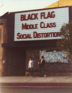 Black Flag + Middle Class + Social Distortion, Starwood Club, Santa Monica California, 1981.