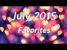 July 2015 Favorites!!