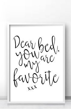Dear bed, you are my favorite funny bedroom decor, Bedroom wall art print, Funny print