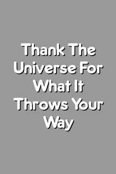 Boring Relationship Mentions: Thank The Universe For What It Throws Your Way