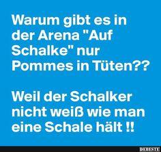 Warum gibt es in der Arena 'Auf Schalke' nur Pommes in Tüten? | Lustige Bilder, Sprüche, Witze, echt lustig