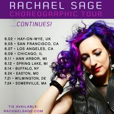 CHOREOGRAPHIC CD Release Tour Continues  Rachael is gearing up to head back out on the road behind CHOREOGRAPHIC. She'll be jaunting across the pond for a festival in the UK, then hitting markets like San Francisco, Los Angeles, Chicago, Ann Arbor, Buffalo and more!  For more information and full tour dates, visit rachaelsage.com