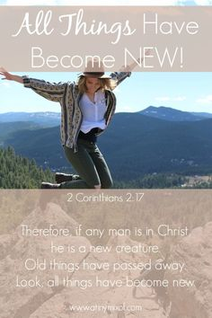 All_Things_Have_Become_New http://www.atinymixof.com/encouragement/all-things-have-become-new/