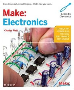 MAKE: Electronics book by Charles Platt This is the book for anyone who wants to learn about electronics, with step-by-step guides and experiments.