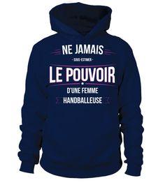 # Handballeuse ne jamais sous-estimer .  T-Shirt collector