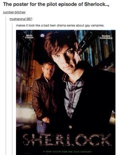 The poster for the Sherlock Pilot episode looks like a bad teen drama series about gay vampires