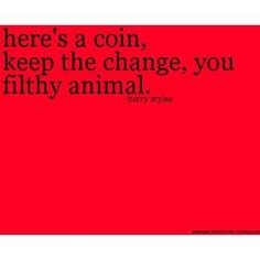 Ive always loved this quote as a kid when watching Home Alone hahah :)