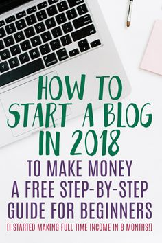 start a blog in 2018 and MAKE MONEY BLOGGING! There is so much more to starting a blog than you might think, and it's an AMAZING job for a stay at home mom - believe me!