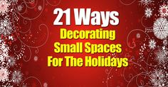 Having a small room doesn't mean you cannot get into the holiday spirit. Try using washi tape to create some cool designs for your walls, or use a glue gun to make snowflakes on the windows. If you don't have room for an entire Christmas tree, you can get a half tree to put against a wall, or...