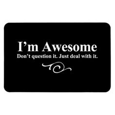 >>>Hello          I'm awesome. Don't question it. Just deal with it. Vinyl Magnet           I'm awesome. Don't question it. Just deal with it. Vinyl Magnet We provide you all shopping site and all informations in our go to store link. You will see low prices onHow to          ...Cleck Hot Deals >>> http://www.zazzle.com/im_awesome_dont_question_it_just_deal_with_it_premium_magnet-160206546375175386?rf=238627982471231924&zbar=1&tc=terrest