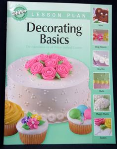 Wilton cake decorating basics book
