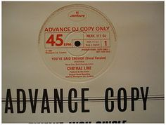 At £6.91  http://www.ebay.co.uk/itm/Central-Line-Youve-Said-Enough-Mercury-Records-12-Single-MERX-117-DJ-Promo-/251160300503
