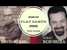 The Flat Earth. Is Science a Lie? Rob Skiba's provoking interview on Enrichment Radio. - YouTube