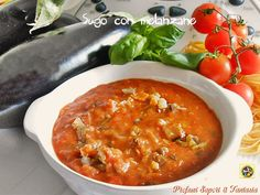 Sugo con melanzane  Blog Profumi Sapori & Fantasia Crepes, Soul Food, Curry, Veggies, Food And Drink, Meals, Cooking, Mousse, Ethnic Recipes