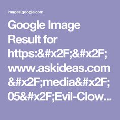 Google Image Result for https://www.askideas.com/media/05/Evil-Clown-Tattoo-Designs-Flash.jpg